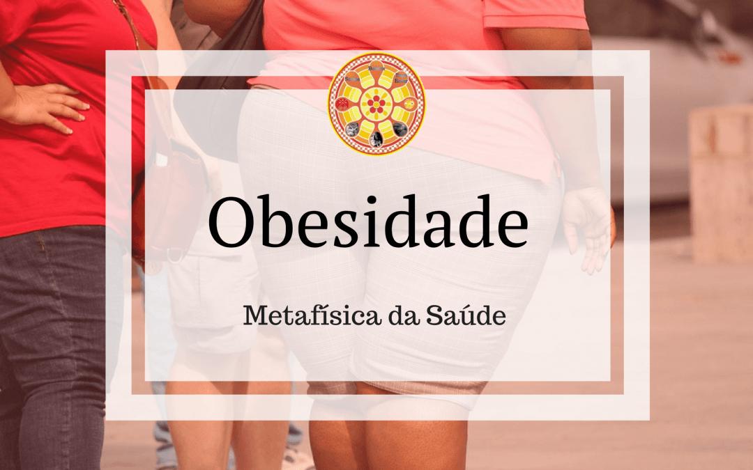 Obesidade – Metafísica da Saúde
