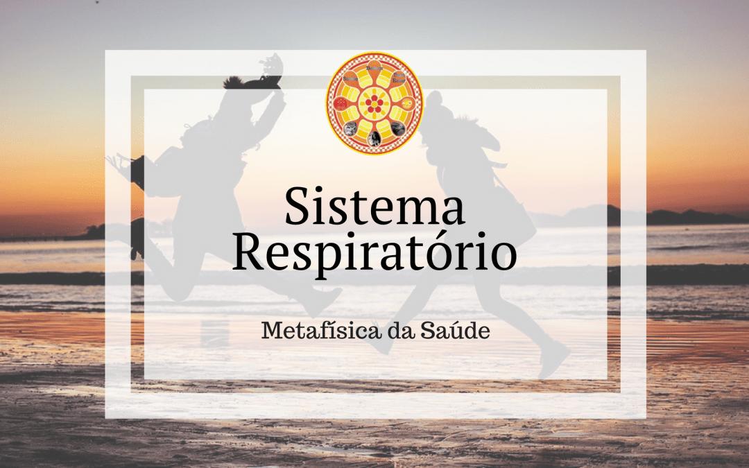 Sistema Respiratório – Metafísica da Saúde