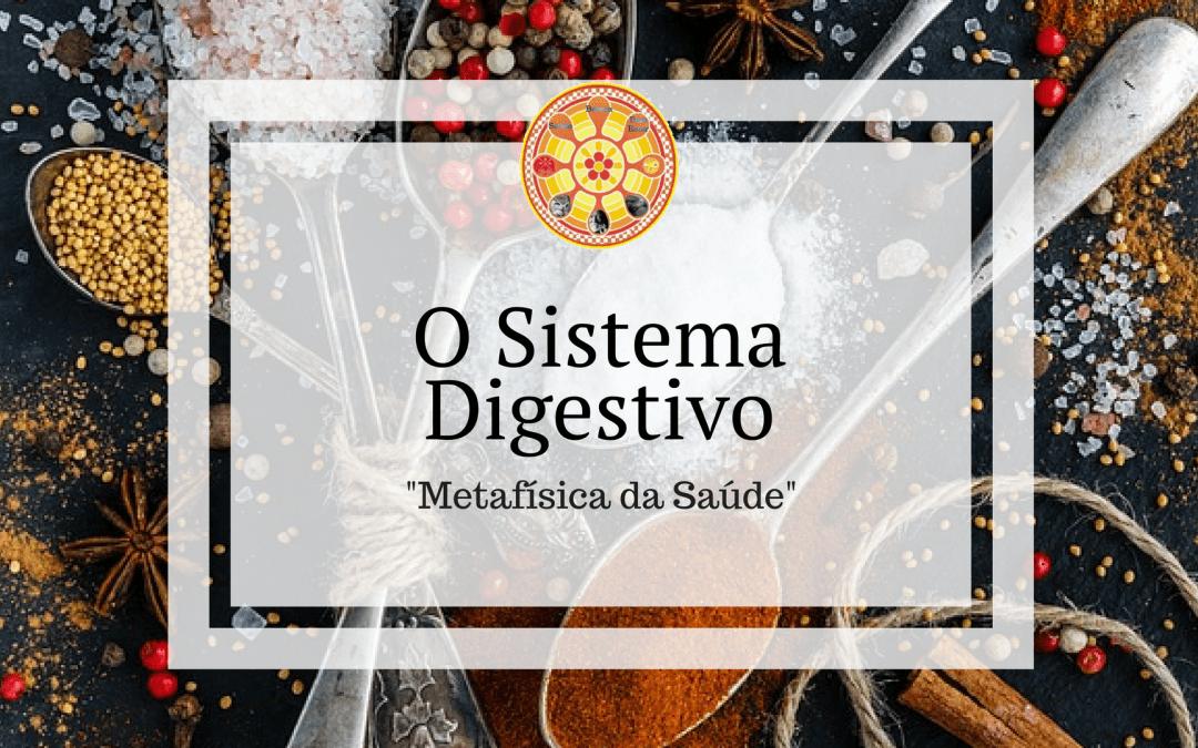 Sistema Digestivo – Metafísica da Saúde