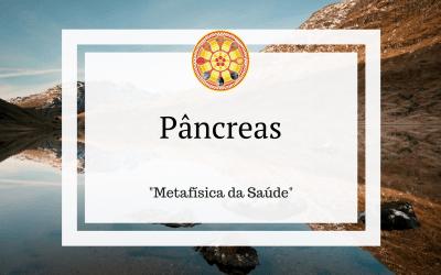 Pâncreas – Metafísica da Saúde
