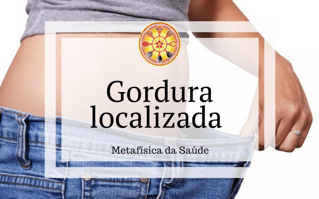 Gordura localizada – Metafísica da Saúde