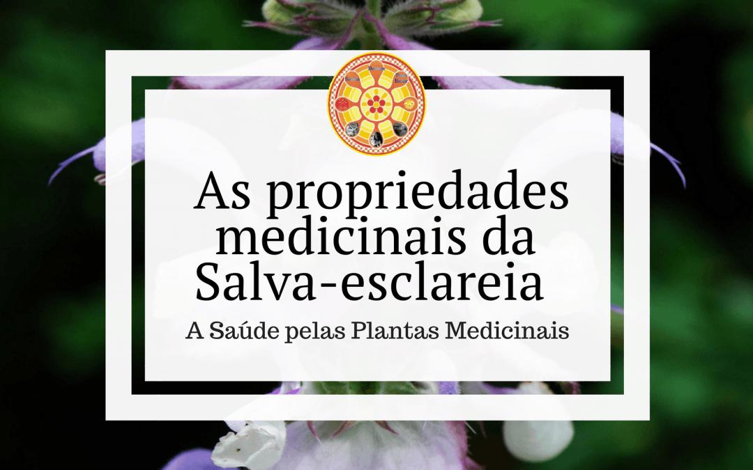 As propriedades medicinais da Salva-esclareia