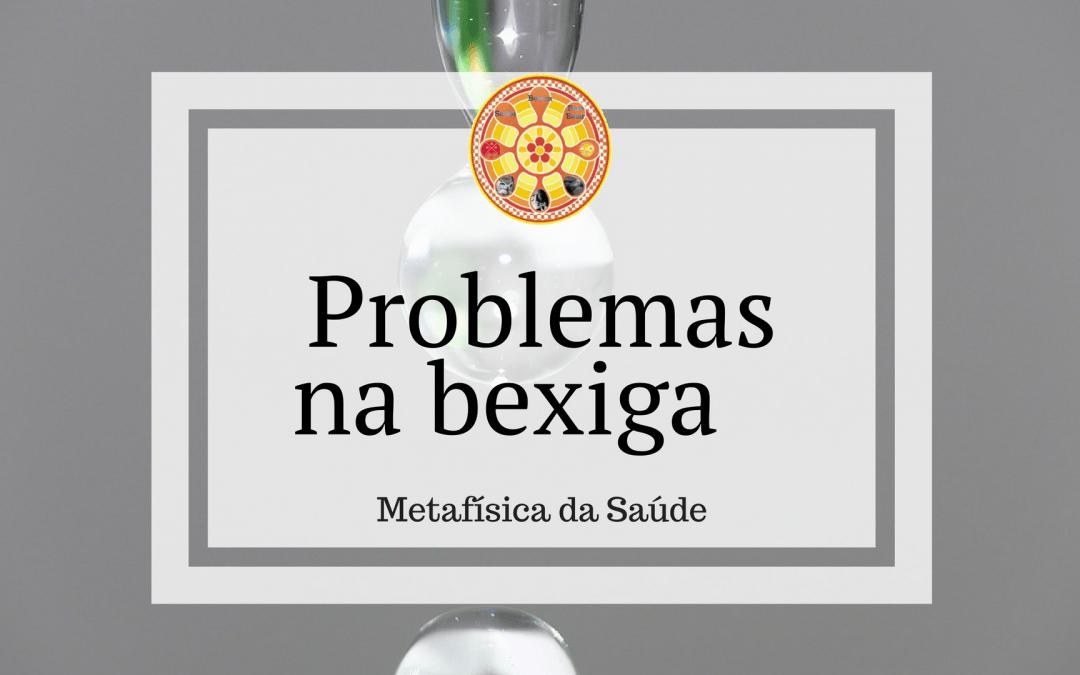 Problemas na bexiga  –  Metafísica da Saúde