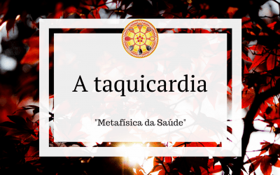 Taquicardia – Metafísica da Saúde