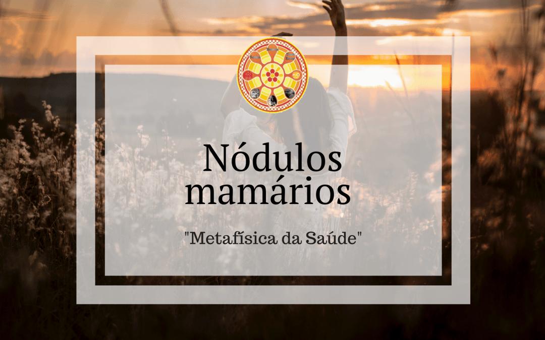 Nódulos mamários – Metafísica da Saúde