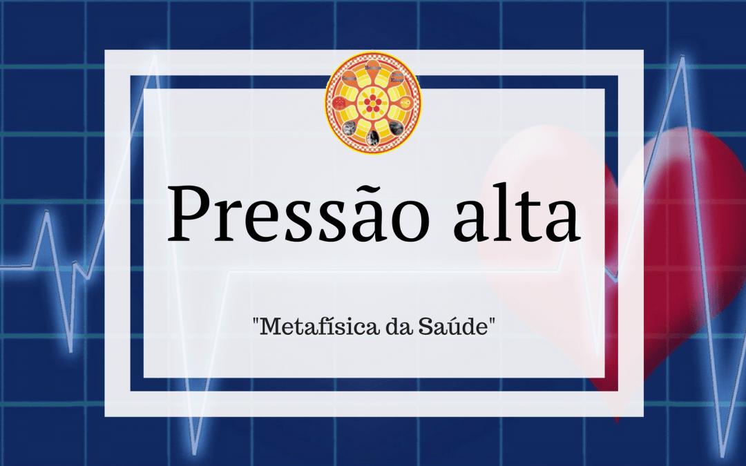 Pressão alta  – Metafísica da Saúde